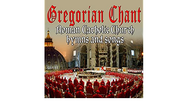 Roman Catholic Church Hymns and Songs (Gregorian Chant) by