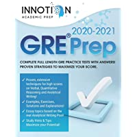 GRE Prep 2020-2021: Complete full-length GRE Practice Tests with Answers! Proven Strategies to Maximize Your Score (Graduate School Test Preparation)