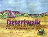 img - for Desertwalk: A Search for Secrets of the Desert by Audrey Schumacher Moe (2008) Hardcover book / textbook / text book