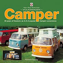 Volkswagen Camper: 40 Years of Freedom: An A-Z of Popular Camper Conversions