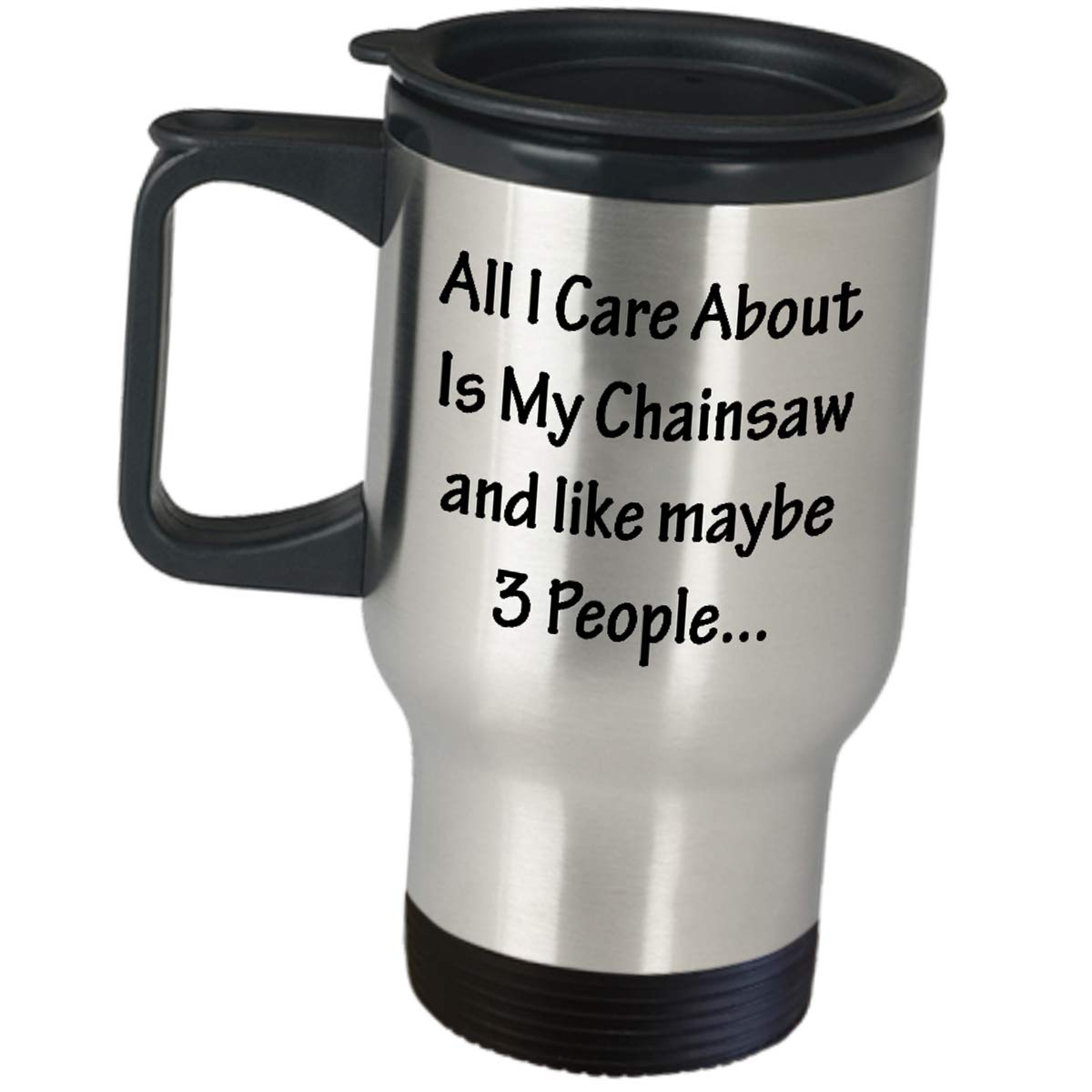 Coffee Tumbler Appreciation Gifts for Logger - All I Care About Is My Chainsaw - Travel Mug Trucker Logging Wood Truck Lumberjack Cool Timber Cutter Lumberjill Catty River Hog Tree Log Men Women