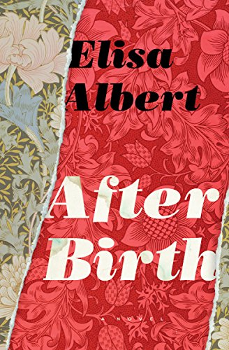 After Birth: A Novel by [Albert, Elisa]