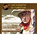 Luke Slaughter of Tombstone Radio/TV Program by  CBS Radio Narrated by Sam Buffington