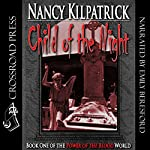 Child of the Night: Power of the Blood World, Book 1 | Nancy Kilpatrick