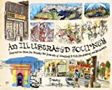 """""""An Illustrated Journey - Inspiration From the Private Art Journals of Traveling Artists, Illustrators and Designers"""" av Danny Gregory"""