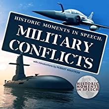 Historic Moments in Speech: Military Conflicts Speech by  The Speech Resource Company - editor Narrated by Robert Wikstrom