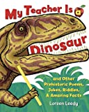 My Teacher Is a Dinosaur, Loreen Leedy, 1477816003