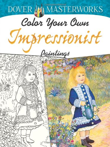 Famous Impressionist Paintings (Dover Masterworks: Color Your Own Impressionist)