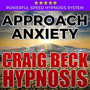 Approach Anxiety: Craig Beck Hypnosis Speech