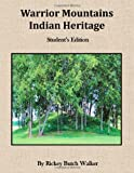 Warrior Mountains Indian Heritage - Student Edition, Rickey Butch Walker, 1934610666