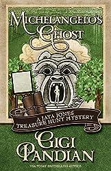 Michelangelo's Ghost (A Jaya Jones Treasure Hunt Mystery Book 4)