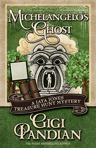 Michelangelo's Ghost (A Jaya Jones Treasure Hunt Mystery Book 4)