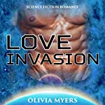 Love Invasion: BBW Space Abduction Pregnancy Sci-Fi Romance | Olivia Myers