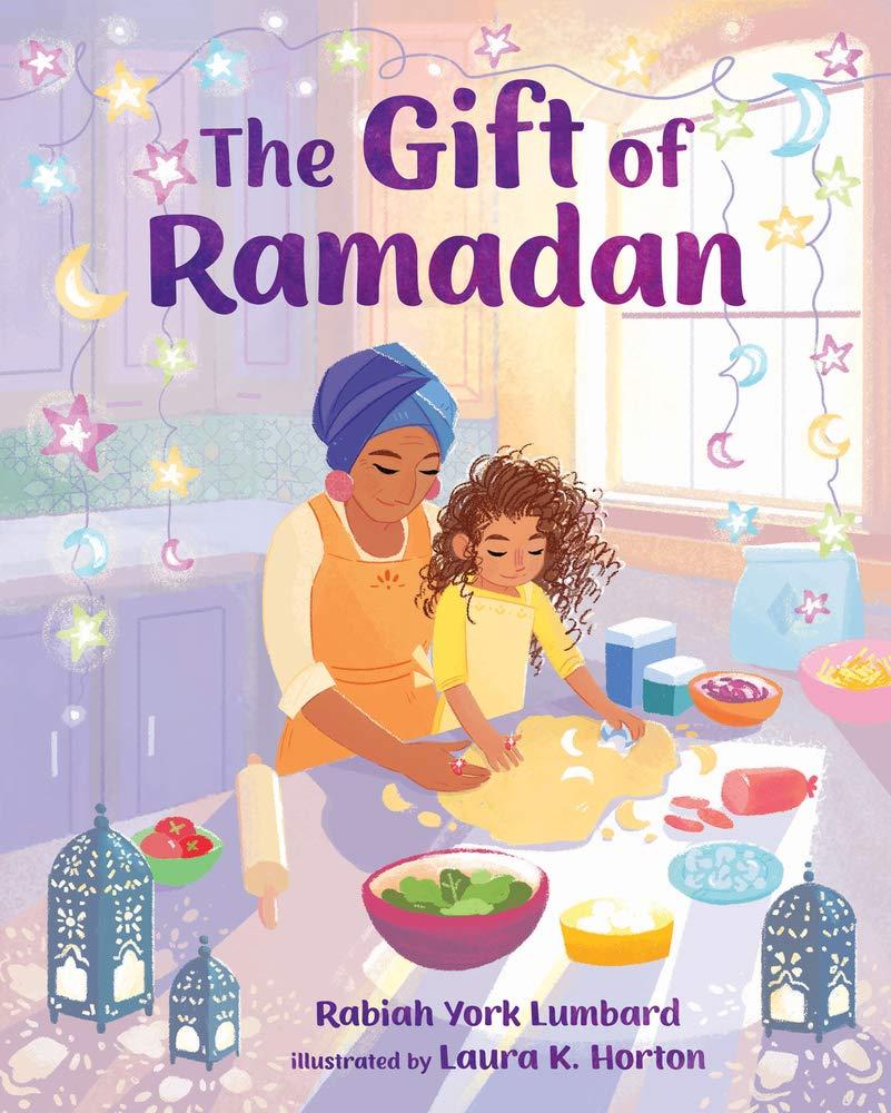Amazon.com: The Gift of Ramadan (9780807529065): Lumbard, Rabiah York,  Horton, Laura K.: Books