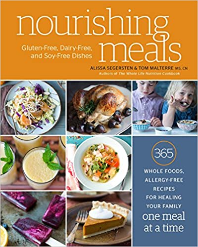 Nourishing Meals: 365 Whole Foods, Allergy Free Recipes For Healing Your Family One Meal At A Time by Alissa Segersten