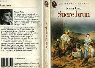 Sucre brun, Cato, Nancy