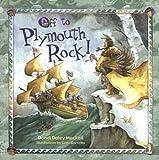 Off to Plymouth Rock, Dandi Daley Mackall, 1400301947