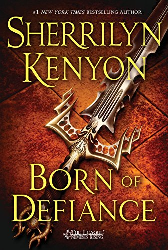 Born of Defiance: The League: Nemesis Rising (The League: Nemesis Rising Series Book 8)