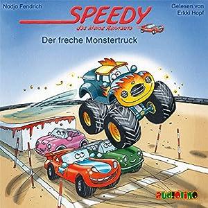 Der freche Monstertruck (Speedy, das kleine Rennauto) Hörbuch