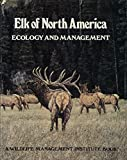 img - for Elk of North America: Ecology and Management book / textbook / text book