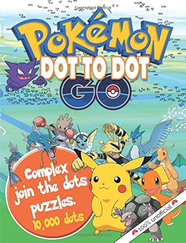 Pokemon GO Dot To Dot: 100% Unofficial Complex Join The Dots Puzzles. Suitable For All Ages. Pokedot Your Life!
