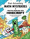 Fun-Schooling Math Mysteries & Practice Problems with Minecraft: Math Stories and Practice Problems 2nd, 3rd and 4th Grade (Homeschooling with Minecraft) (Volume 2)
