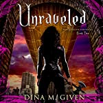 Unraveled: The Gatekeeper Chronicles, Book 2 | Dina Given