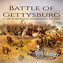 Battle of Gettysburg: A History From Beginning to End Audiobook by Hourly History Narrated by Bridger Conklin