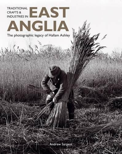 Traditional Crafts and Industries in East Anglia: The photographic legacy of Hallam Ashley (Journal of Wetland Archaeology)