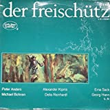 Der Freischutz : Durch Die Walder Durch Die Auen; Hier Im Irdischen Jammertal; Scheim Halt Fest; Wolfsschlucht; Jagerchor; Einst Traumt Meiner Sel'gen Base (1971 Vinyl Record)