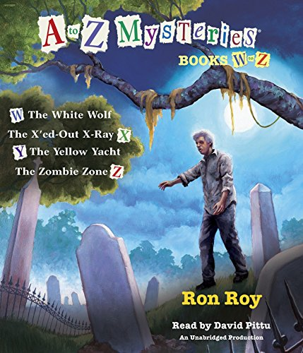 A to Z Mysteries: Books W-Z: The White Wolf; The X'ed-Out X-Ray; The Yellow Yacht; The Zombie Zone (Audiobook)