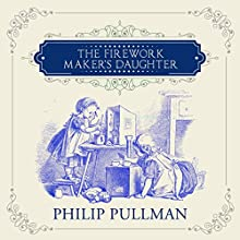The Firework-Maker's Daughter Audiobook by Philip Pullman Narrated by Nigel Lambert