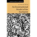An Incarnational Model of the Eucharist (Current Issues in Theology Book 10)