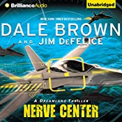 Nerve Center: A Dreamland Thriller, Book 2 | Dale Brown, Jim DeFelice