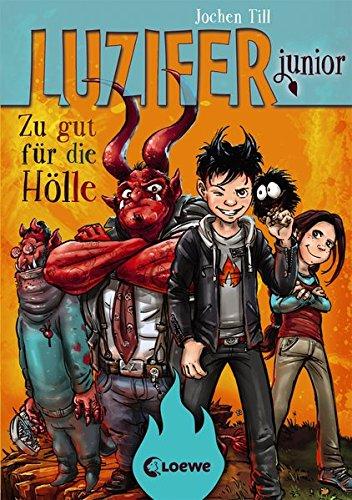 Luzifer junior - Zu gut für die Hölle Gebundenes Buch – 13. März 2017 Jochen Till Raimund Frey Loewe 3785583664