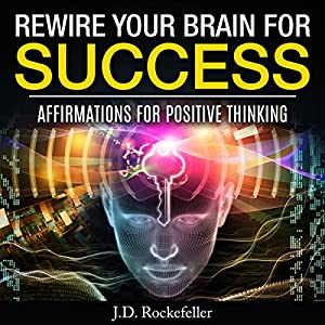 Rewire Your Brain for Success Audiobook