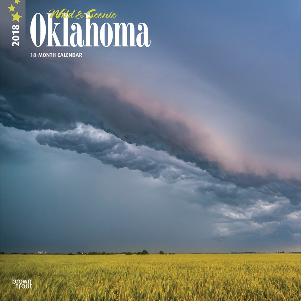 Oklahoma, Wild & Scenic 2018 12 x 12 Inch Monthly Square Wall Calendar, USA United States of America Southwest State Nature (Multilingual Edition) PDF