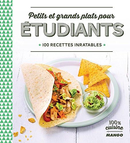 Petits et grands plats pour étudiants 100 % cuisine French Edition