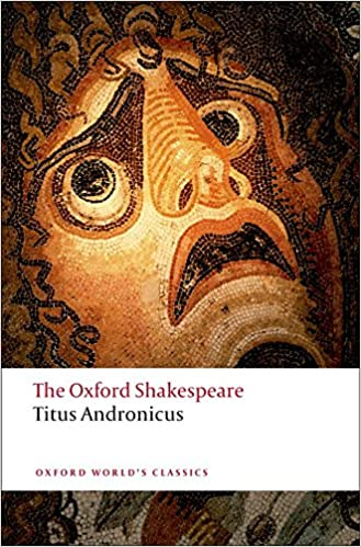 ~TOP~ Titus Andronicus: The Oxford Shakespeare Titus Andronicus (Oxford World's Classics). Georgia canon called offrant proposes summer already