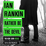 Rather Be the Devil: Inspector Rebus 21 | Ian Rankin