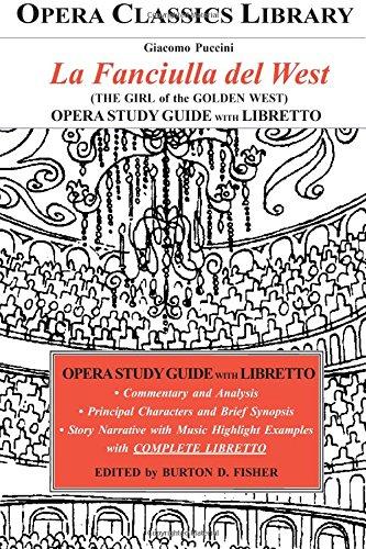 Puccini LA FANCIULLA del WEST Opera Study Guide with Libretto: The Girl of the Golden West (Opera Classics Library)