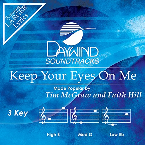 Keep Your Eyes On Me [Accompaniment/Performance (Tim Mcgraw Faith Hill)