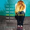 The Way It Hurts Audiobook by Patty Blount Narrated by Nicholas Mondelli, Elizabeth Cottle