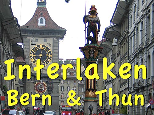 (Interlaken, Bern and Thun, great Swiss)
