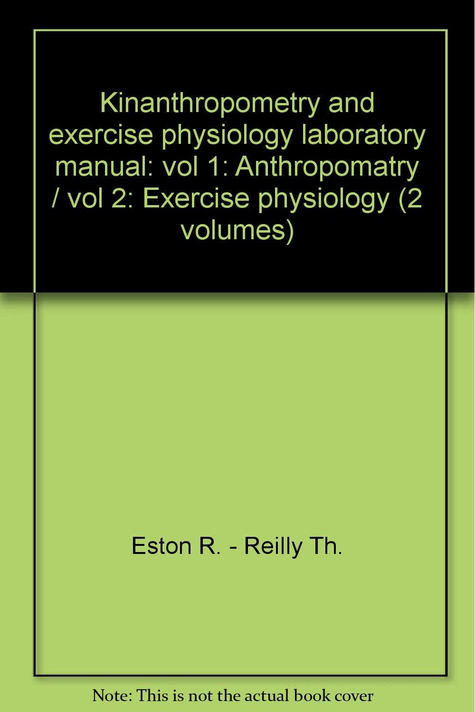 Kinanthropometry and exercise physiology laboratory manual: vol 1:  Anthropomatry / vol 2: Exercise physiology (2 volumes): Amazon.co.uk: Eston  R. - Reilly ...