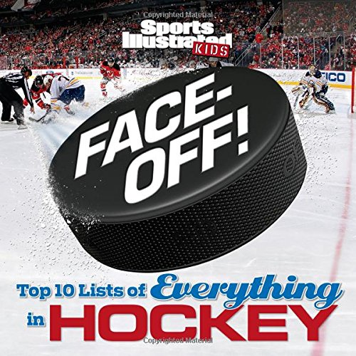 Face-Off: Top 10 Lists of Everything in Hockey (Sports Illustrated Kids Top 10 Lists) (Top 10 Football Coaches In The World)
