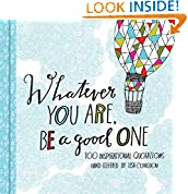 #4: Whatever You Are, Be a Good One: 100 Inspirational Quotations Hand-Lettered by Lisa Congdon