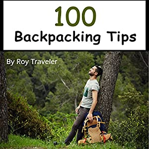 100 Backpacking Tips Audiobook