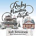 Rocky Mountain Angels: The Rocky Mountain Series Book 1 Audiobook by Jodi Bowersox Narrated by Jodi Bowersox