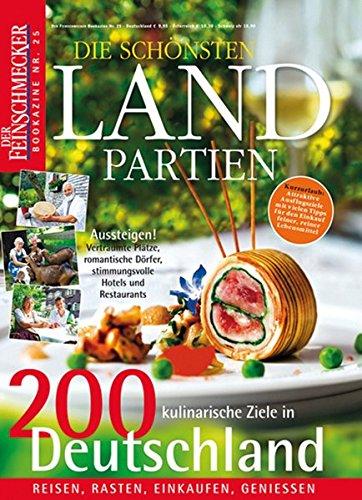 DER FEINSCHMECKER Die schönsten Landpartien: 200 kulinarische Ziele in Deutschland (Feinschmecker Bookazines)